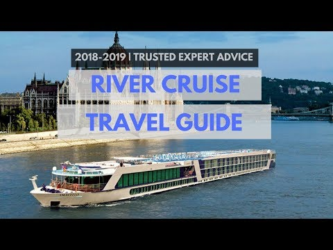 First time on a  RIVER CRUISE | Traveler's Guide and Expert Advice 2018-2019 (MUST KNOW)