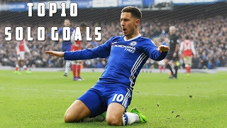 Top 10 Amazing Solo Goals in Football Ft Eden Hazard ,Lionel Messi, Arjen Robben