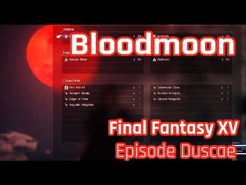 FINAL FANTASY XV EPISODE DUSCAE Moon transforms into BLOODMOON!