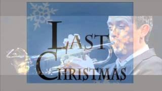TILL BRÖNNER ~ LAST CHRISTMAS