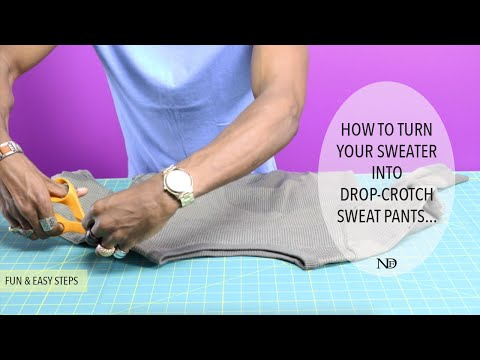 How to turn a sweater into drop-crotch sweat pants