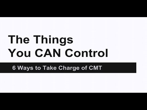 The Things You Can Control: Taking Charge of CMT