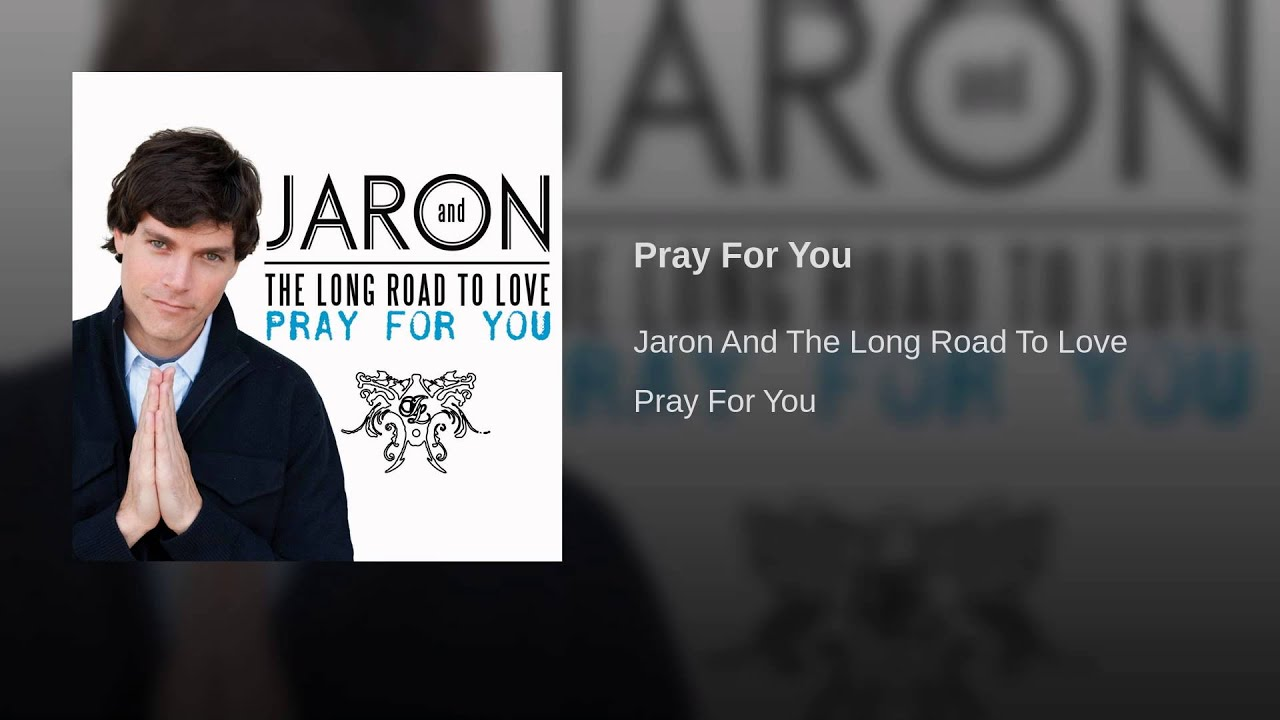 Karaoke Pray For You - Jaron and The Long Road To Love ...