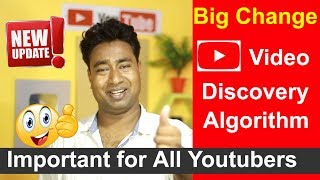 YouTube New Update : Big Change in Video Discovery Algorithm of YouTube