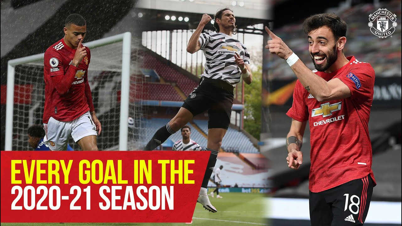Download Manchester United | Every Goal In The 2020-21 Season | Fernandes, Cavani, Rashford, Pogba, Greenwood