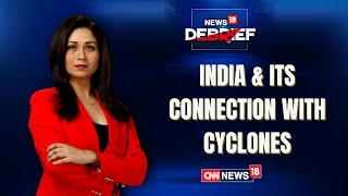 Cyclones Tauktae | Look At Super Cyclones India Saw In Recent Past | News18 Debrief | CNN News18