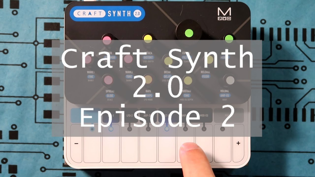 Craft Synth 2 0 - Episode 2 (Synthesis Overview)