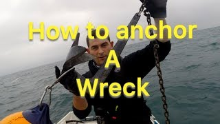 Anchoring Tips - How To Anchor A Wreck