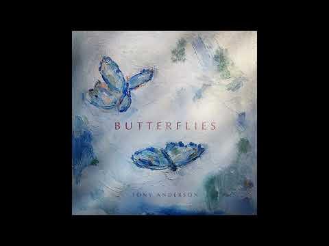 Tony Anderson - Butterflies