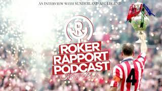 ROKER RAPPORT PODCAST SPECIAL: With Sunderland AFC Legend - Kevin Ball!