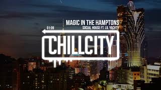 Social House - Magic In The Hamptons ft. Lil Yachty