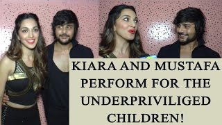 Kiara Advani and Mustafa Burmawala Perform For Underprivileged Children; Watch video   FilmiBeat