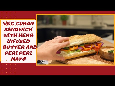 vegetable-cuban-subway-sandwich---herb-infused-butter-|quick-and-easy-|-isha's-kitchen-|