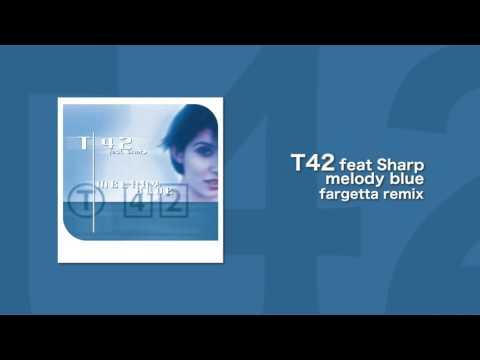 T42 feat Sharp - Melody Blue (Fargetta Remix)