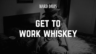 Play Get to Work Whiskey