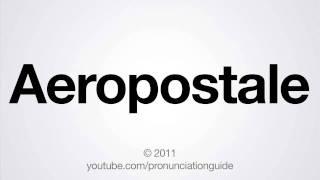 How to Pronounce Aeropostale