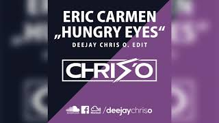 Download Eric Carmen - Hungry Eyes (DJ Chris O. Edit) Remix / Bootleg Mp3 and Videos