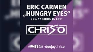 Eric Carmen - Hungry Eyes (DJ Chris O. Edit) Remix / Bootleg