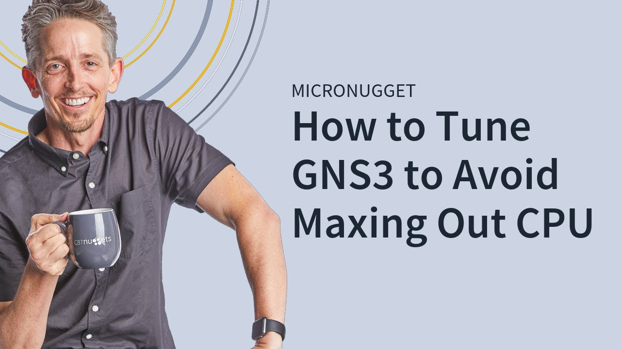 MicroNugget: How to Tune GNS3 to Avoid a 100% CPU Utilization