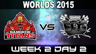 BKT vs EDG - 2015 World Championship Week 2 Day 2 - Bangkok Titans vs EdwarD Gaming