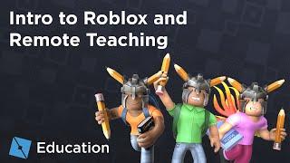 Roblox Educator Webinars - Intro to Roblox and Remote Teaching