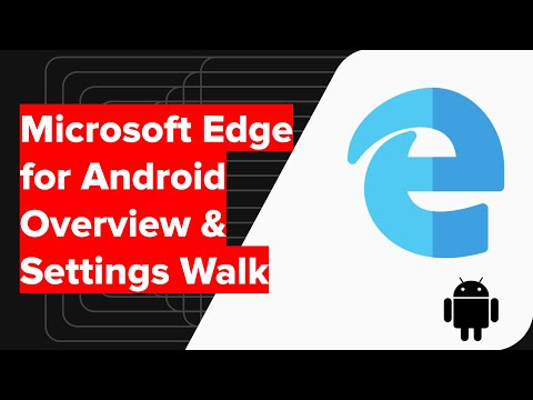 NEW Microsoft Edge for Android Overview and Settings Walkthrough!