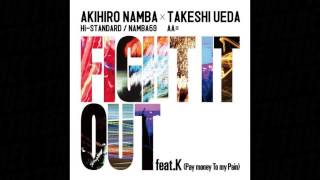 Akihiro Namba x Takeshi Ueda - FIGHT IT OUT feat. K