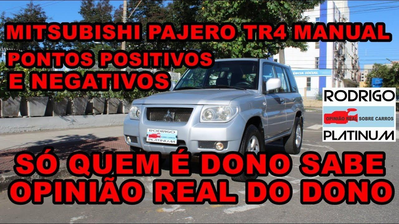 Mitsubishi Pajero Tr4 Manual Pontos Positivos E Negativos Opiniao