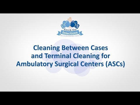 Cleaning Between Cases and Terminal Cleaning for Ambulatory Surgery Centers Video