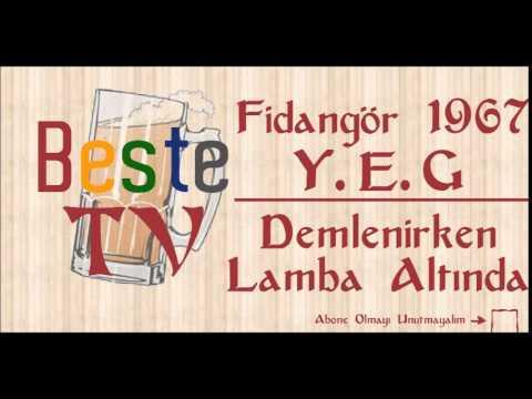 Fidangör 1967 Y.E.G - Demlenirken Lamba Altında (Beste TV)