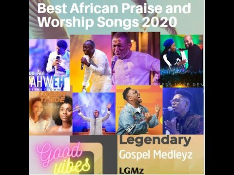 best-african-praise-and-worship-songs-2020-[top-and-latest-african-medley]