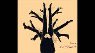 Blaumut - De moment (Audio Single Oficial)