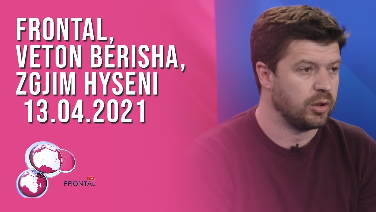 FRONTAL, Veton  Berisha, Zgjim Hyseni - 13.04.2021