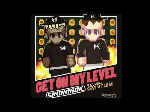 SayMyName - Get on My Level (feat. Kevin Flum)