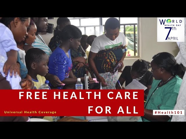 Universal Health Coverage - Free Health Care For All - #Health101