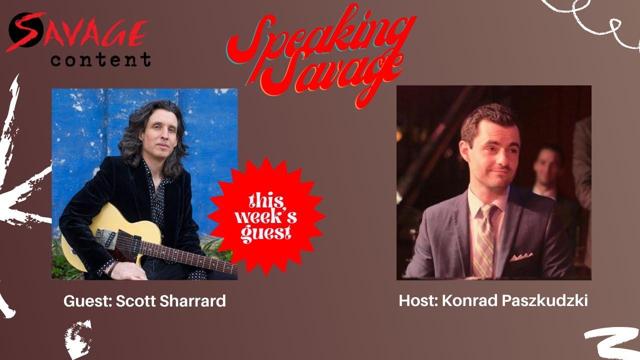 Speaking Savage Episode 10 featuring Scott Sharrard