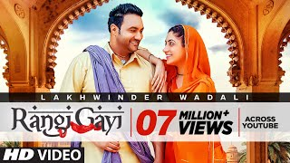 Rangi Gayi: Lakhwinder Wadali (Full Song) Aar Bee | Parmod Sharma Rana | Latest Punjabi Songs 2018