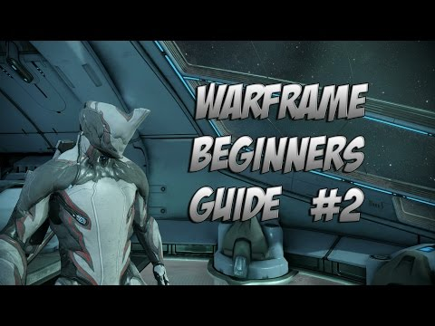 Warframe : Beginner Guide 2.0 Episode 2 How To Level Your Warframe & Weapons