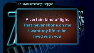 Download lagu To Love Somebody   Reggae Karaoke