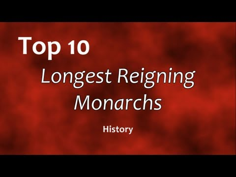 Top 10: Longest Reigning Monarchs