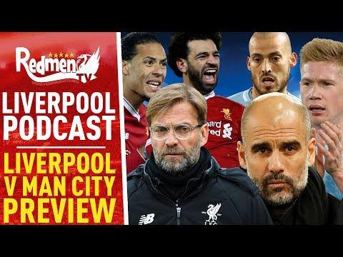 LIVERPOOL v MAN CITY PREVIEW   LIVERPOOL FC PODCAST