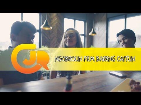CJR - Ngobrolin Film Bareng Caitlin
