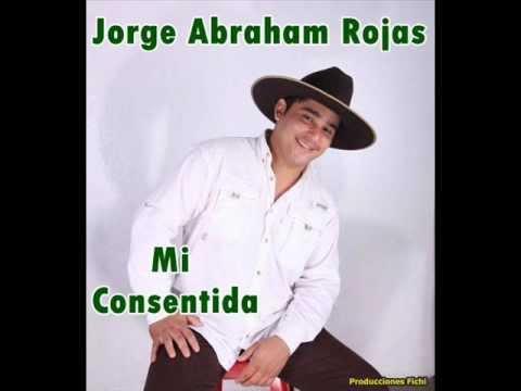 Jorge Abraham Rojas - Mi Consentida