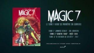 bande-annonce Magic 7 - T.1 Jamais Seuls
