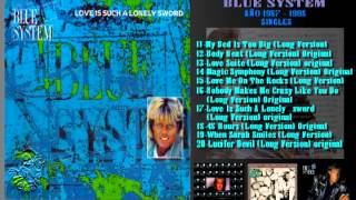 BLUE SYSTEM - LOVE IS SUCH A LONELY SWORD (LONG VERSION) ORIGINAL