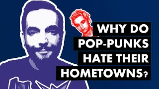 Why Do Pop-Punks Hate Their Hometowns? [Video Essay]