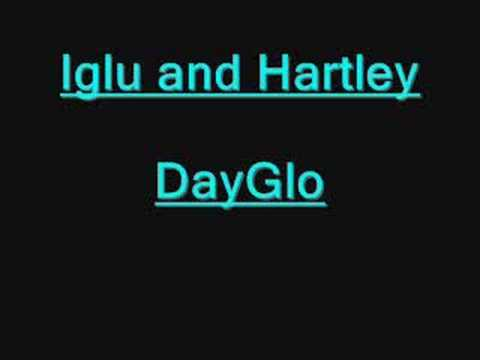 Iglu and Hartly DayGlo