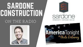 America Tonight w/ Kate Delaney Radio Interview | Sardone Construction
