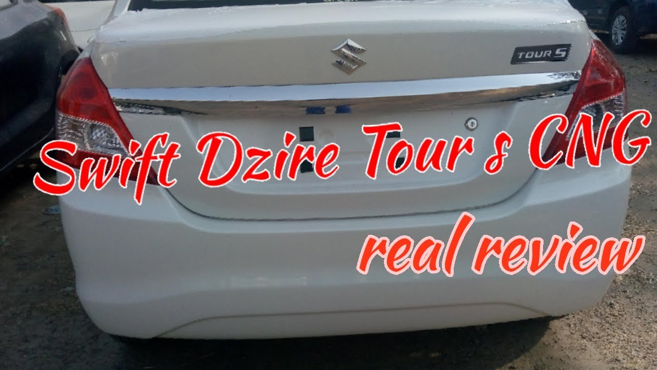 Tour S New 2018 Swift Dzire Tour S Cng Real Review Interior And Exterior Latest