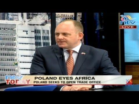 Poland woos Kenya: Poland seeks to open trade office in Kenya